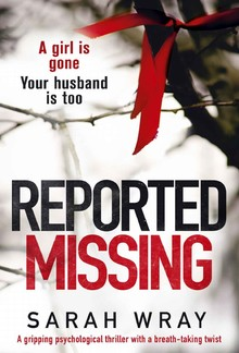 Reported Missing: A gripping psychological thriller with a breath-taking twist PDF