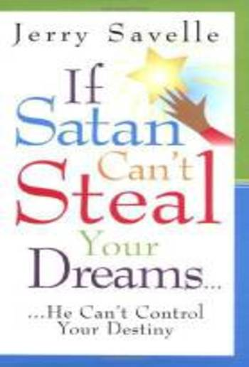 If Satan Can T Steal Your Dreams He Can T Control Your