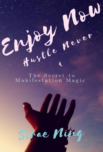 Enjoy Now, Hustle Never PDF