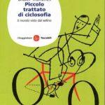 """Trattato di """"ciclosofia"""": in un libro i vantaggi della bicicletta"""