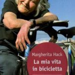 La bicicletta di Margherita Hack e Franco Ballerini: ecco i libri imperdibili
