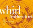 Fred Hersch Trio WHIRL