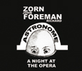 John Zorn - Richard Foreman ASTRONOME. A NIGHT AT THE OPERA