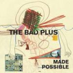 "The Bad Plus firmano l'ottavo album: ecco ""Made Possible"""