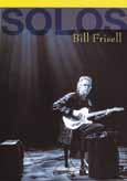 Bill Frisell SOLOS. THE JAZZ SESSIONS toronto