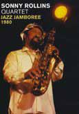 Sonny Rollins Quartet, il dvd del live dal Jazz Jamboree 1980