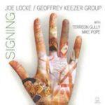 """Joe Locke e Geoffrey Keezer, insieme per """"Signing"""""""