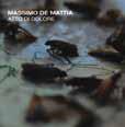 Massimo De Mattia ATTO DI DOLORE