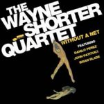 "The Wayne Shorter Quartet, ""Without A Net"" (2013)"