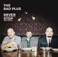 """Never Stop"", il rock intramontabile dei The Bad Plus"