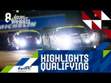 Bapco 8 Hours of Bahrain - Qualifying Highlights
