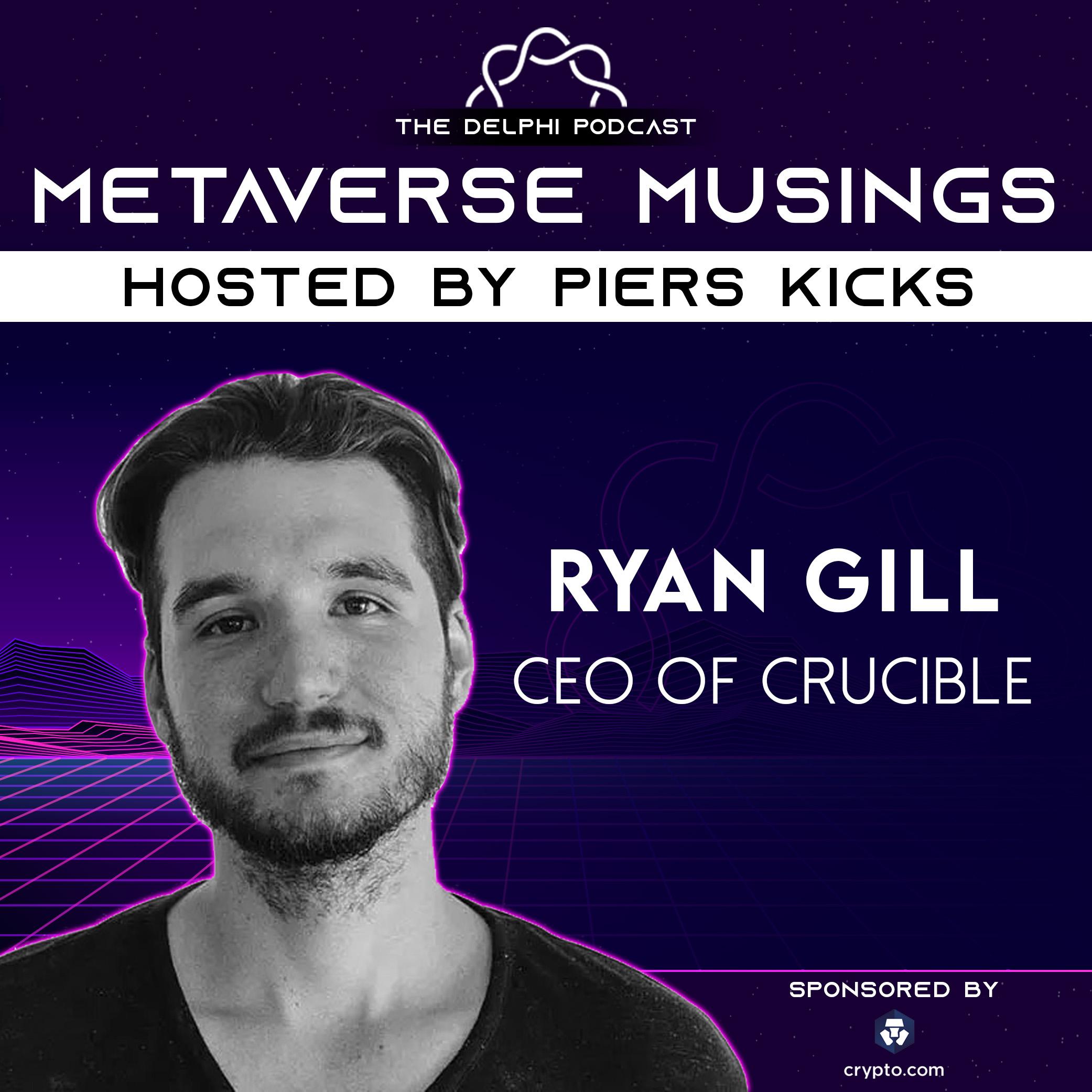 Ryan Gill: A Crucible Moment Pt 1 – Metaverse Musings Ep 02