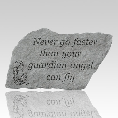 Never Go Faster Than Your Angel Stone