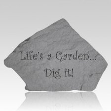 Lifes A Garden Stone