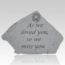 As We Loved You Stone