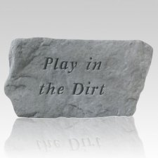 Play In The Dirt Stone