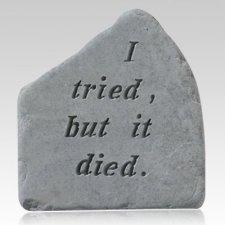 I Tried But It Died Garden Stone