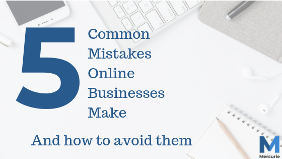 5 Common Mistakes Online Businesses Make and How to Avoid Them