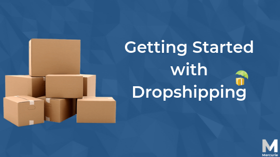 Getting Started With Dropshipping