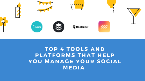 Top 4 Tools and Platform that Help You Manage Your Social Media