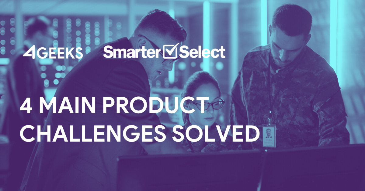 SmarterSelect: 4 Main Product Challenges Solved