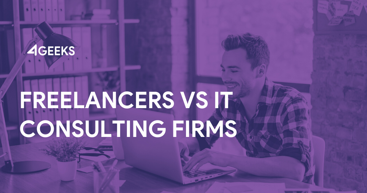 Freelancers vs IT Consulting Firms [Pros and Cons]