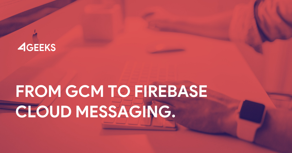 Migrate from Google Cloud Messaging to Firebase Cloud Messaging, Stepby Step.