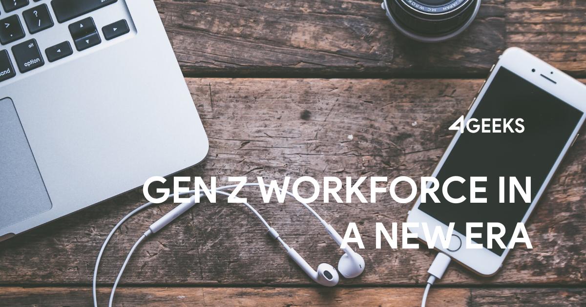 Gen Z Workforce In A New Era