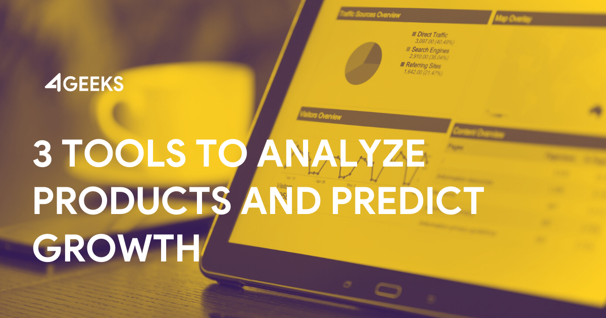 Best 3 Tools to Analyze Products and Predict Growth