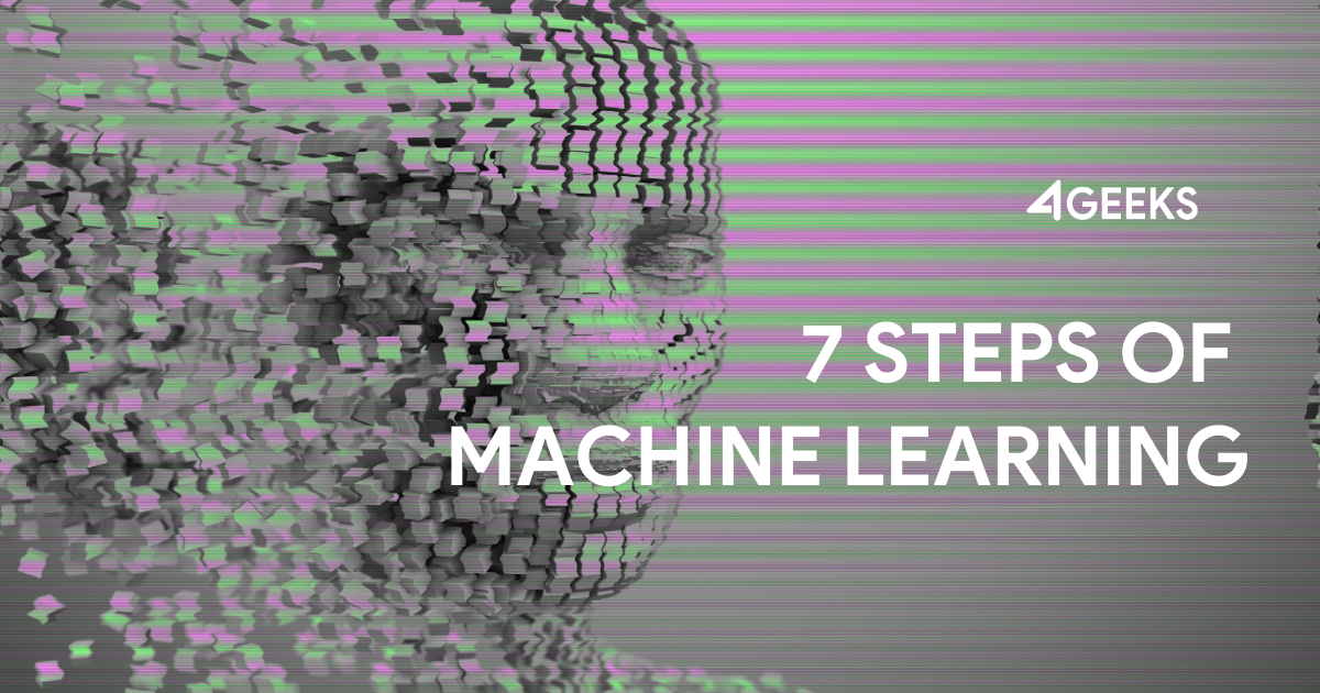 7 Steps of Machine Learning (Artificial Intelligence)