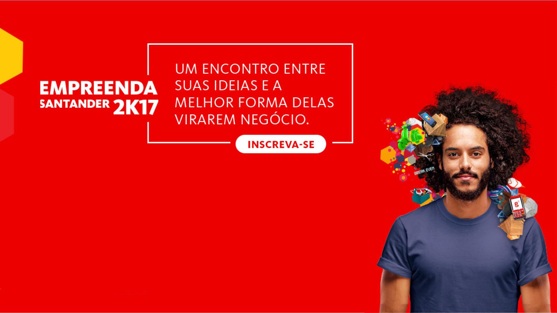 Empreenda Santander 2K17 incentiva ideias e projetos empreendedores