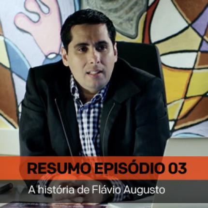 Está no ar o 3º capítulo do Estudo de Caso do Flávio Augusto