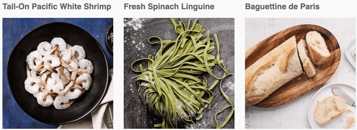 Tail-On Pacific White Shrimp, Fresh Spinach Linguine, Baguettine de Paris
