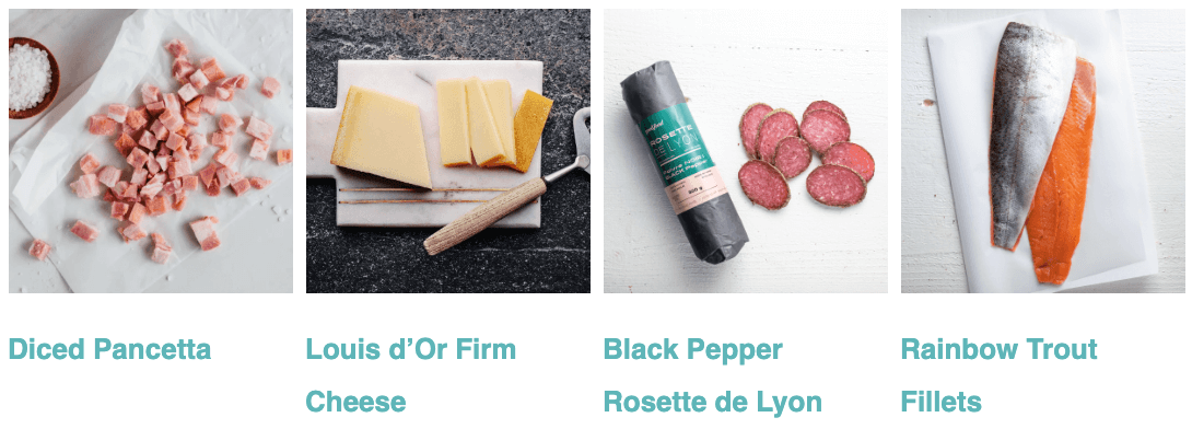 Diced Pancetta, Louis d'Or Firm Cheese, Black Pepper Rosette de Lyon, Rainbow Trout Fillets