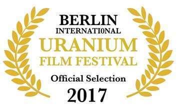 Uranium film festival berlin 2017 laurel official selection small 1