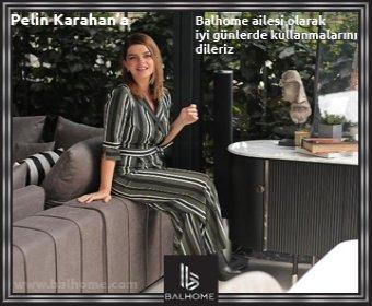 Pelin Karahan'a Balhome ailesi olarak mobilyalarını iyi günlerde kullanmalarını  dileriz.