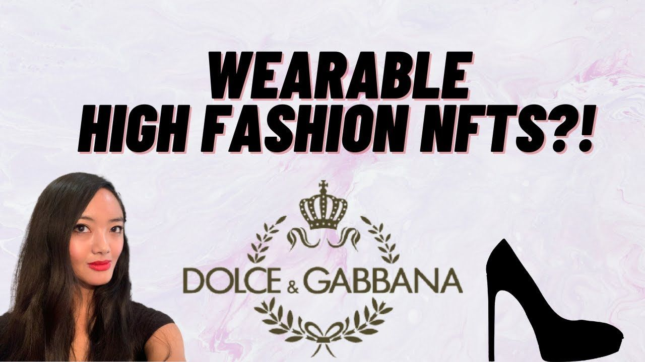 Dolce & Gabbana Reveals Wearable NFT Collection in Partnership with UNX