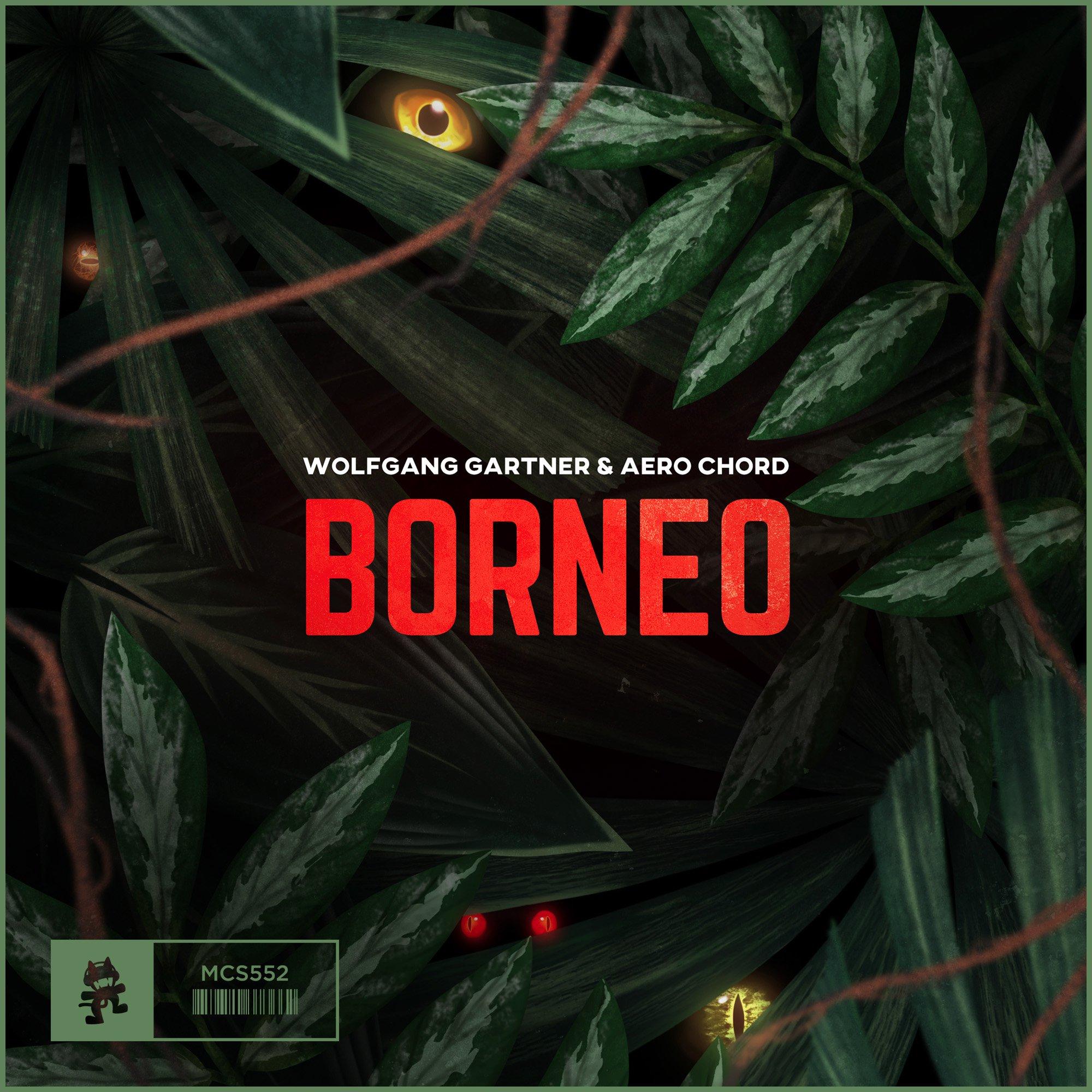 780a987b9e32be Borneo by Wolfgang Gartner   Aero Chord - Monstercat