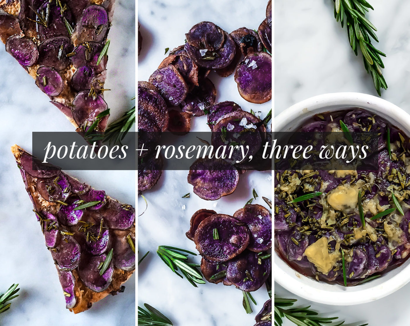 Purple Potatoes and Rosemary, Three Ways