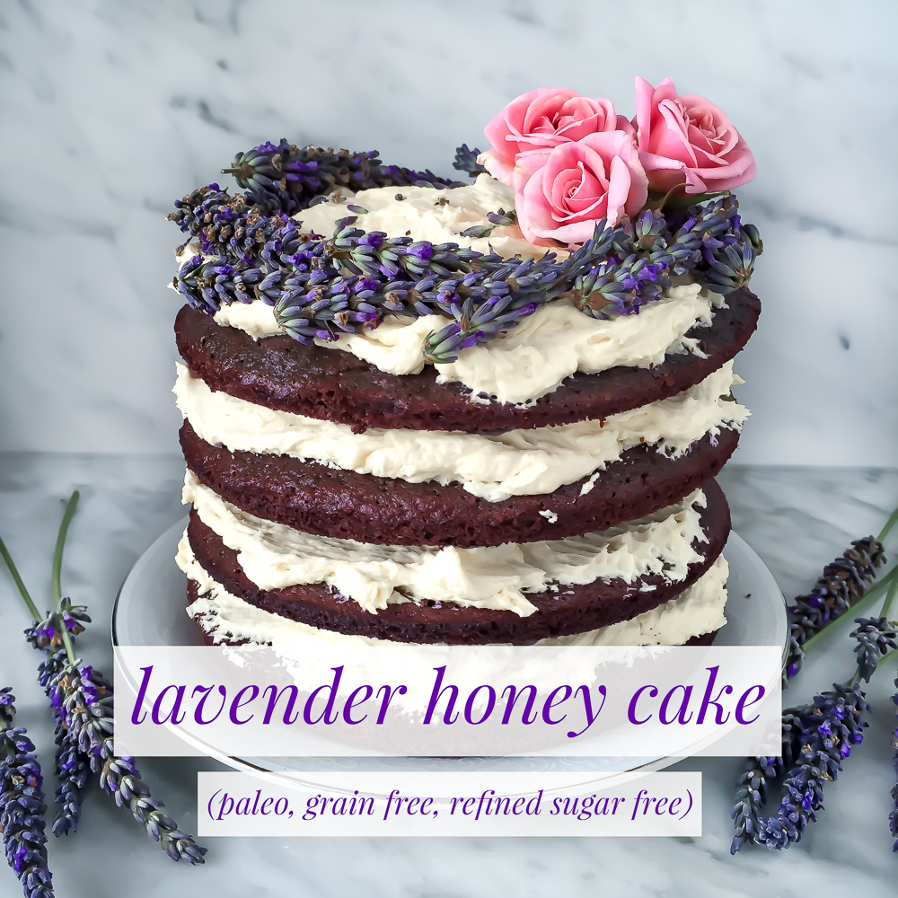 Lavender Honey Cake Recipe (Paleo, Gluten Free, Refined Sugar Free)