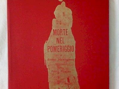 Morte nel pomeriggio Hemingway ill. Picasso 1966
