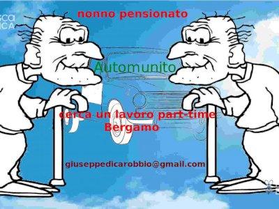nonno pensionato, automunito, cerca un lavoro part-time, zona Bergamo