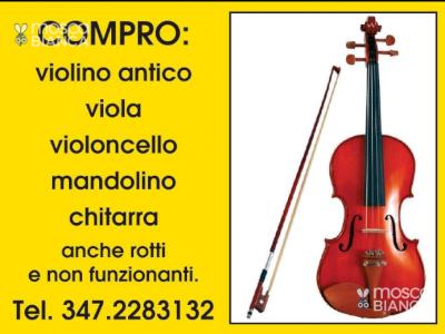 CERCO VECCHI STRUMENTI MUSICALI ( VIOLINI, VIOLA, VIOLONCELLO, CHITARRA e MANDOLINI)