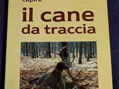Capire il cane da traccia di G.Benasso e F.Ponti. 1987