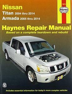 Haynes Nissan Titan (2004 thru 2014) and Armada (2005 thru 2014)  Repair Manual