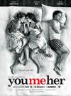 Poster for You Me Her.