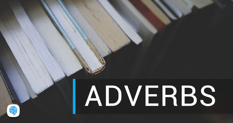 What Is Adverbs? Its Definition, Types & Exercises | English
