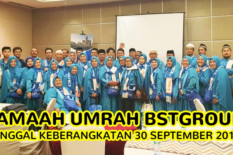 Jamaah Umrah BSTGroup Tanggal Keberangkatan 30 September 2019