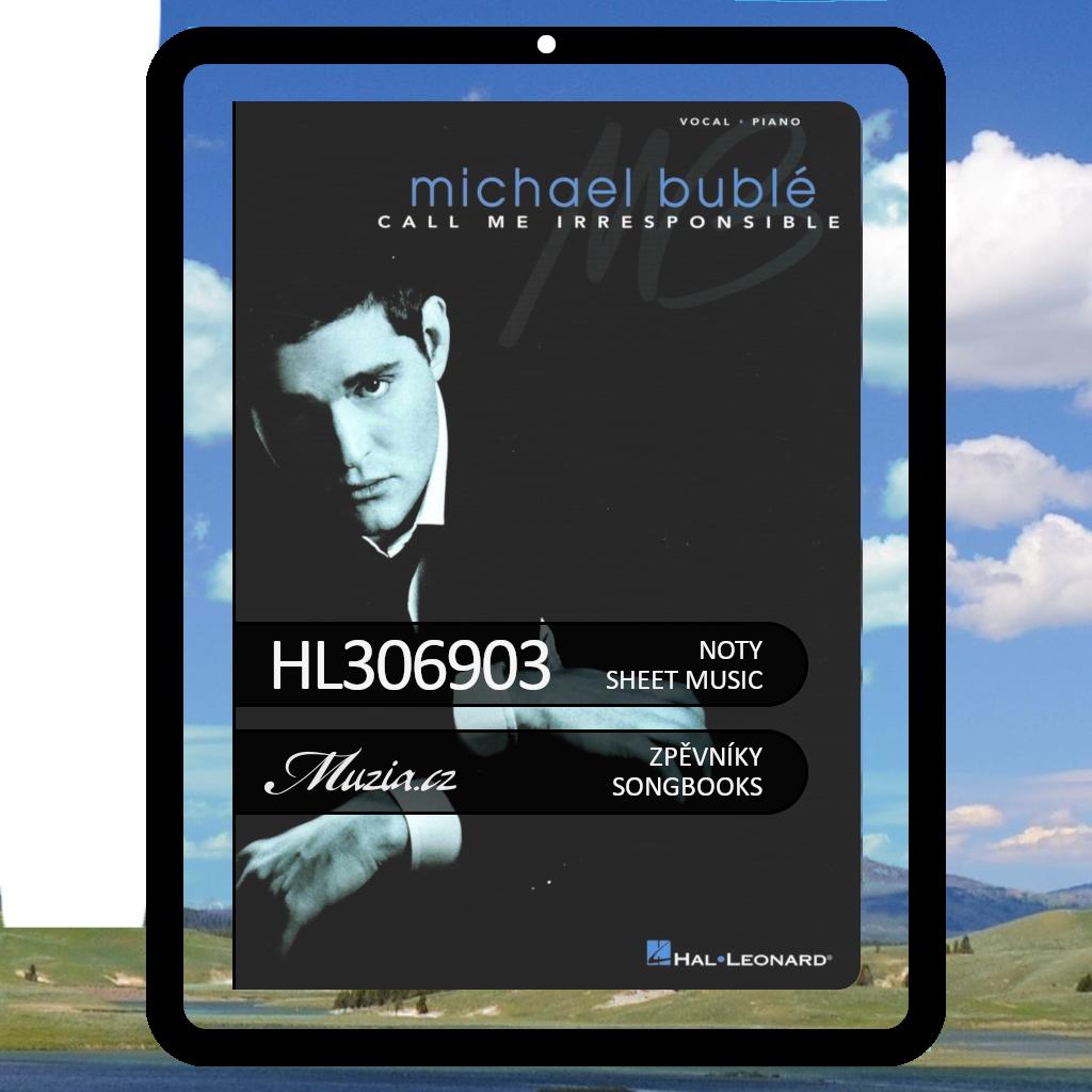 Michael Buble | Call Me Irresponsible | zpěvník