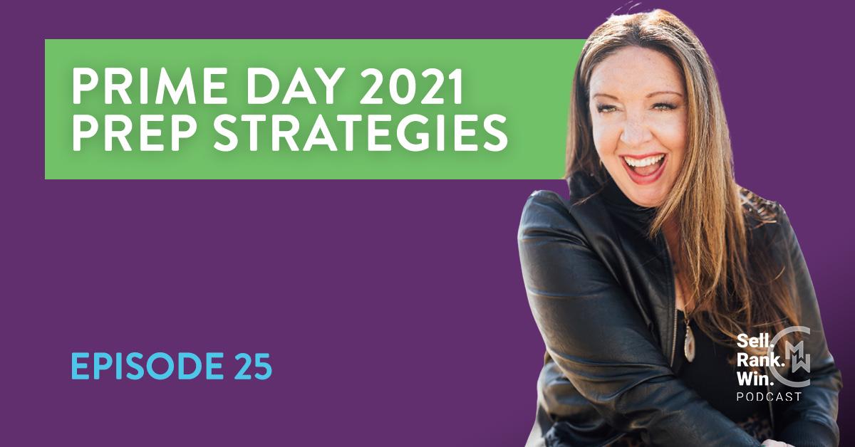 MerchantWords' Sell Rank Win Podcast Episode 25: Amazon Prime Day Prep Strategies